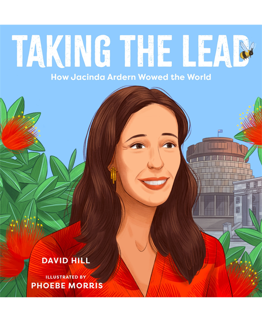 Taking the Lead : How Jacinda Ardern Wowed the World