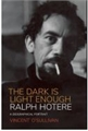 RALPH HOTERE THE DARK IS LIGHT ENOUGH A BIOGRAPHICAL PORTRAIT